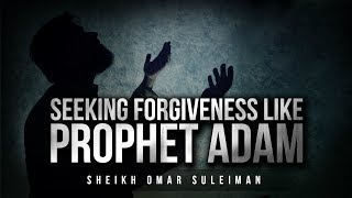 Make Dua Like Prophet Adam - 2 Steps To Allah