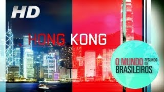 Hong Kong (China) | O Mundo Segundo os Brasileiros | 01/02/2011 | HD