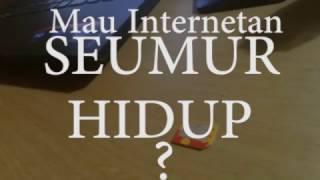 MAU  internet unlimited Seumur hidup. LIVE HACK
