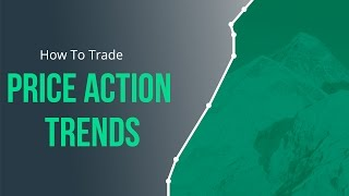 Naked Trading Part 1: How to Trade Price Action Trends
