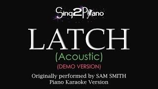 LATCH (Acoustic) [Piano Karaoke Demo] Sam Smith