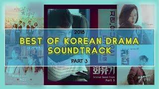 2018 - BEST OF KOREAN DRAMA SOUNDTRACK PLAYLIST ( PART 3 )