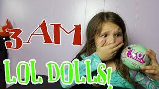 Opening LOL Dolls At Night! OMG