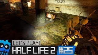 Let's Play! - Half Life 2 - Part 25