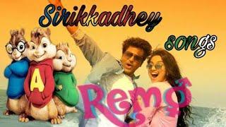 Sirikkadhey- songs REMO movie | chipmunks | Tamil version  full HD videosongs