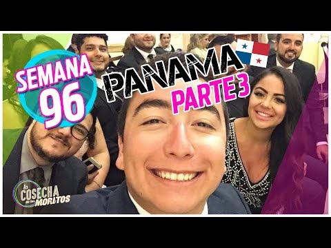 SEMANA 96 / PANAMÁ Parte 3