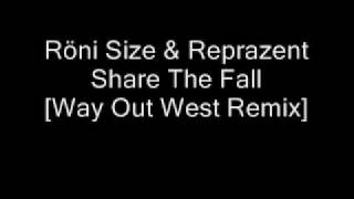 Röni Size & Reprazent - Share The Fall [Way Out West Remix]