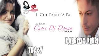 Tracy & Fabrizio Ferri - Che Parle 'A Fà [By Mario Fendi]