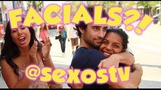 FACIALS - Sex On The Street TV (Episode 3)