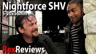 Nightforce SHV 5-20x56 - FIELD REPORT with Dave Dambroso ~ Rex Reviews