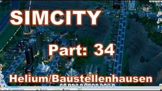 SIMCITY - Let´s play SimCity (2013) ◊ Helium/Baustellenhausen Part 34 - Ghetto Pop (German / HD)