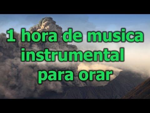 1 hora de musica para orar Recopilacion de musica instrumental para orar escuchala gratis
