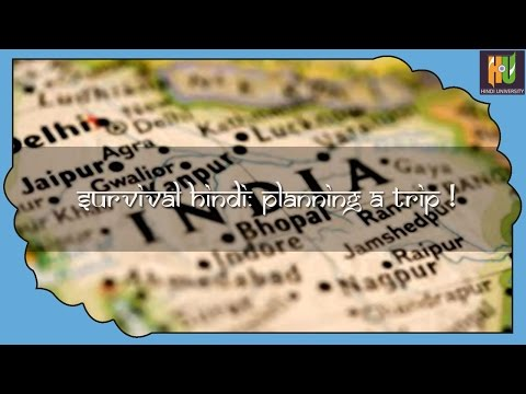 Survival Hindi - Planning a Trip!