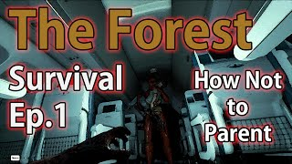 The Forest Survival Episode 1 -  Bad Parenting - Let's Play
