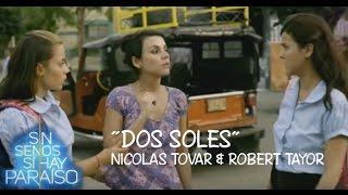 """Sin senos sí hay paraíso """"Dos soles"""" [Completa] - Nicolas Tovar & Robert Taylor"""