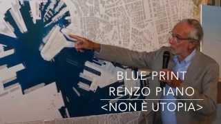 Blue Print, RENZO PIANO: