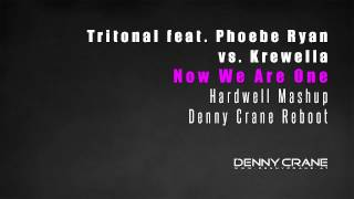 Tritonal feat. Phoebe Ryan vs. Krewella - Now We Are One (Hardwell Mashup) (Denny Crane Reboot)