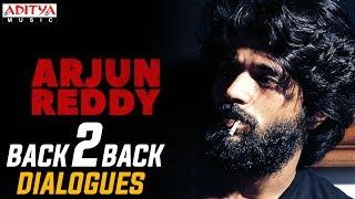 Arjun Reddy Back 2 Back Dialogues    Arjun Reddy Movie    Vijay Devarakonda    Shalini