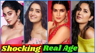 Shocking Real age of Young Bollywood Actresses