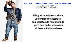 Justin Quiles  Si El Mundo Se Acabara   Con letra 2016