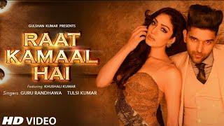 Official+Video%3A+Raat+Kamaal+Hai+%7C+Guru+Randhawa+%26+Khushali+Kumar+%7C+Tulsi+Kumar+%7C+New+Song+2018