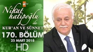 Nihat Hatipoğlu ile Kur'an ve Sünnet - 25 Mart 2018
