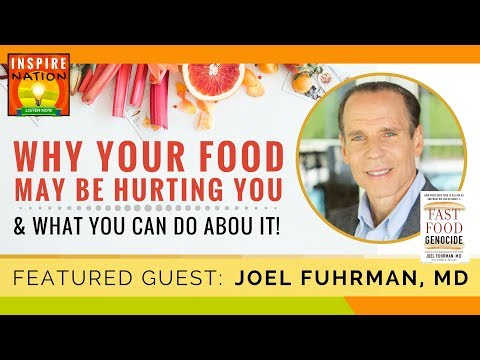 🌟 DR JOEL FUHRMAN Why Your Food May Be Hurting You & What You Can Do Fast Food Genocide