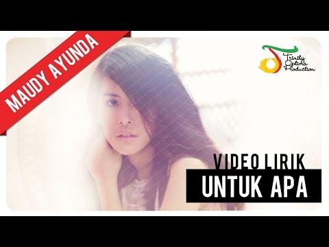 Maudy Ayunda - Untuk Apa | Video Lirik mp3