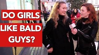 Do girls like bald guys?