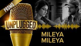 UNPLUGGED - Mileya Mileya (Song Promo) by Sachin Jigar