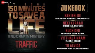 Traffic - Jukebox | Full Album | Manoj Bajpayee, Kitu Gidwani & Jimmy Shergill