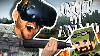 CALL IN THE AIR STRIKE | HTC VIVE | Out of Ammo