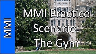 """""""The Gym"""" - Medical School MMI Interview Practice Question #1 (2015)"""