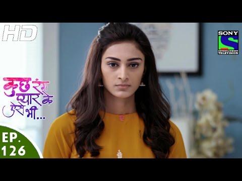 Kuch Rang Pyar Ke Aise Bhi - कुछ रंग प्यार के ऐसे भी - Episode 126 - 23rd August, 2016