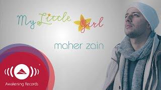 Maher Zain - My Little Girl | Official Lyric Video