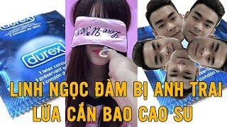 Anh Trai vs Em Gái Phần 7 | Troll Em Gái Linh Ngọc Đàm Cắn Bao Cao Su