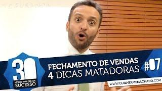 #07. 4 técnicas para FECHAR MAIS VENDAS | Guilherme Machado