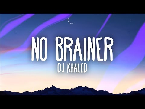 DJ Khaled – No Brainer (Lyrics) ft. Justin Bieber, Chance the Rapper, Quavo