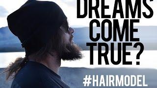Dreams come true? Hair model....