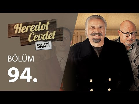 Heredot Cevdet Saati 94.Bölüm