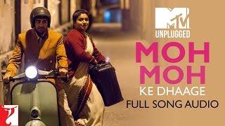 MTV Unplugged - Moh Moh Ke Dhaage | Papon | Dum Laga Ke Haisha