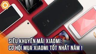 Siêu khuyến mại Xiaomi - Tặng quà trị giá 2 triệu, cơ hội mua Xiaomi tốt nhất năm