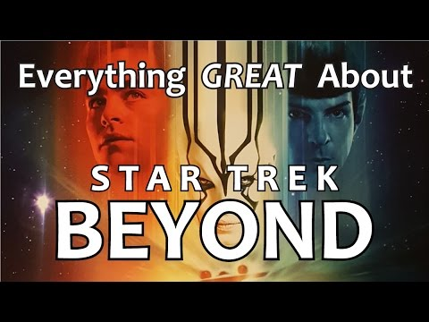 Everything GREAT About Star Trek Beyond