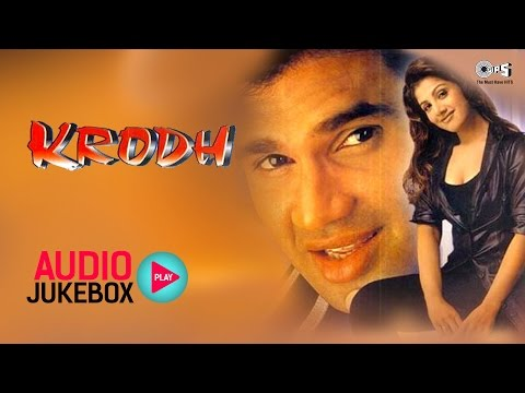 Krodh Audio Songs Jukebox | Sunil Shetty, Rambha, Anand Milind | Superhit Hindi Songs