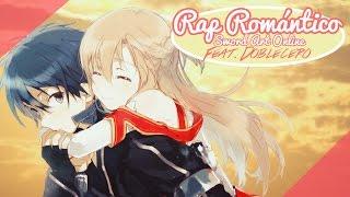 Sword Art Online (SAO) RAP Romántico (Kirito x Asuna) / Feat. Doblecero