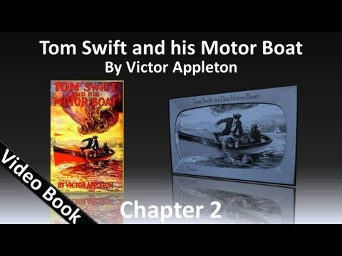 Chapter 02 - Tom Swift and His Motor Boat by Victor Appleton