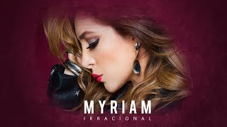 Myriam - Irracional (Lyric Video)