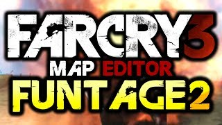 Far Cry 3: Map Editor - Funtage! #2 - (FC3 Funny Moments)