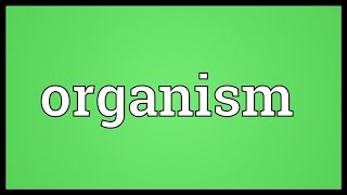 Download Organism Meaning 3Gp Mp4
