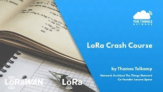 LoRa crash course by Thomas Telkamp